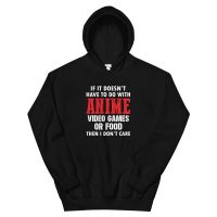 If Its Not Anime I Don't Care Hoodie Hoodies & Outerwear
